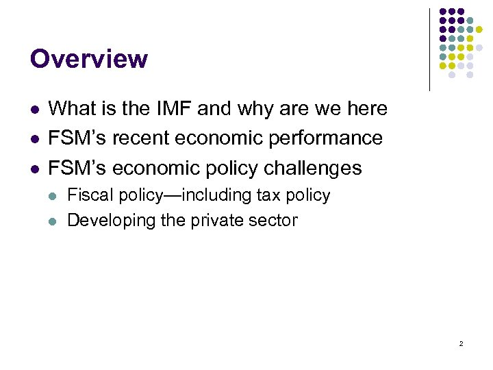 Overview l l l What is the IMF and why are we here FSM's