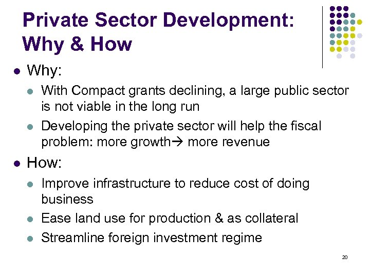 Private Sector Development: Why & How l Why: l l l With Compact grants