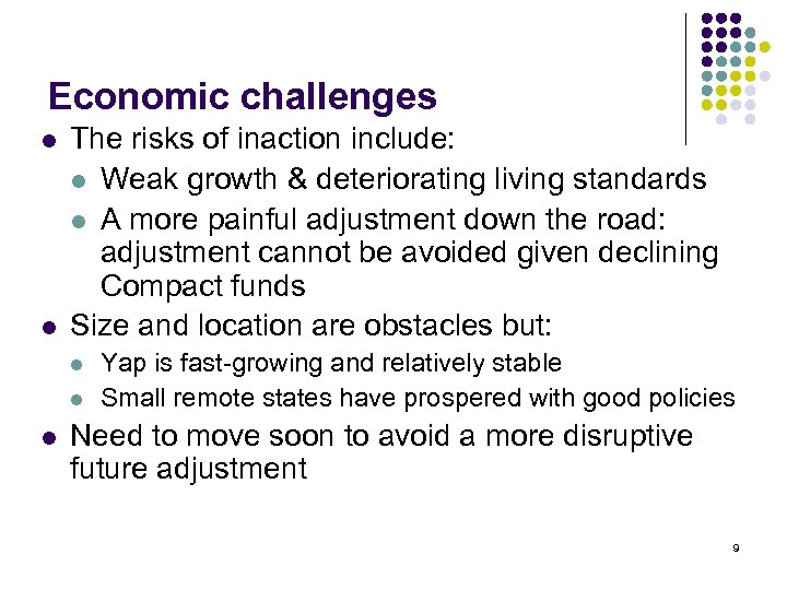 Economic challenges l l The risks of inaction include: l Weak growth & deteriorating