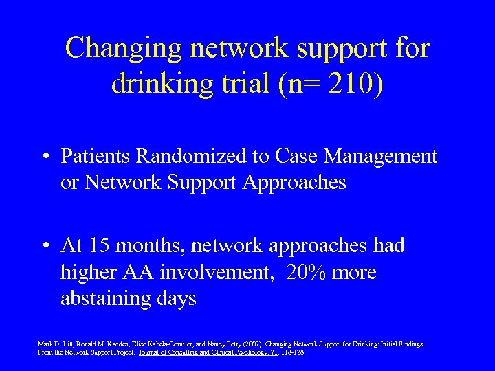 Changing network support for drinking trial (n= 210) • Patients Randomized to Case Management