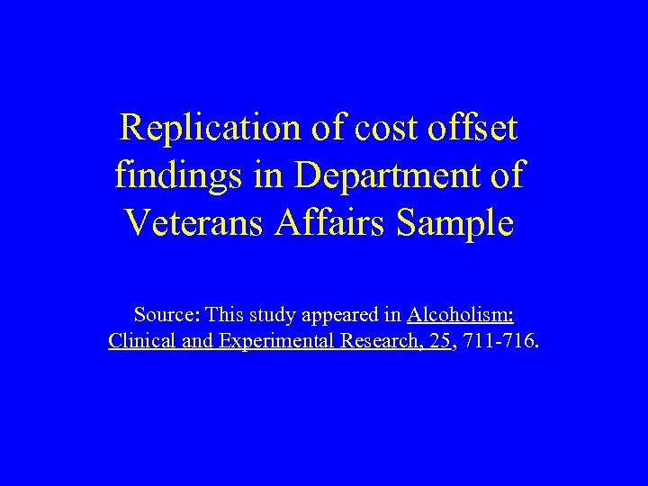 Replication of cost offset findings in Department of Veterans Affairs Sample Source: This study