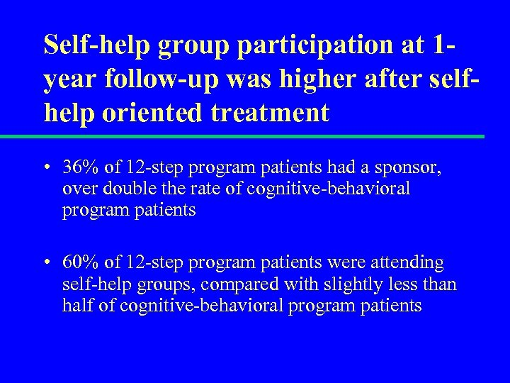 Self-help group participation at 1 year follow-up was higher after selfhelp oriented treatment •