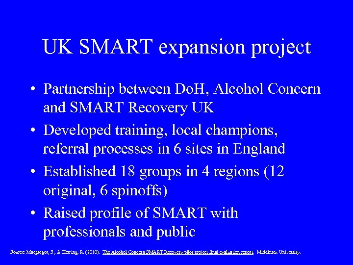 UK SMART expansion project • Partnership between Do. H, Alcohol Concern and SMART Recovery