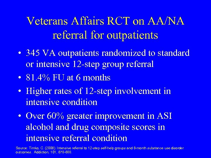 Veterans Affairs RCT on AA/NA referral for outpatients • 345 VA outpatients randomized to