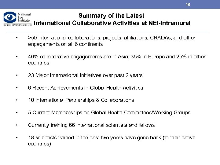 10 Summary of the Latest International Collaborative Activities at NEI-intramural • >50 international collaborations,