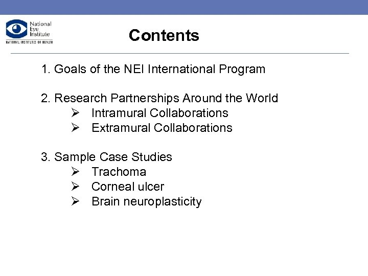 Contents 1. Goals of the NEI International Program 2. Research Partnerships Around the World