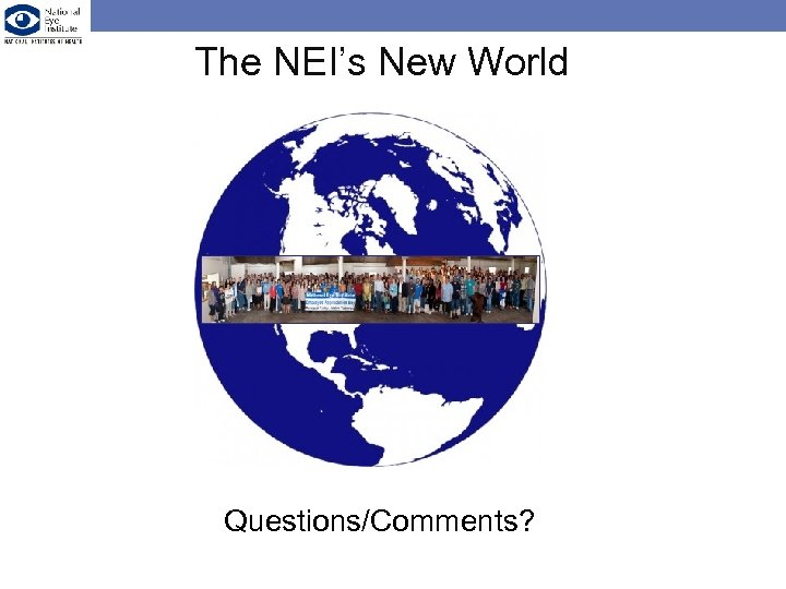 The NEI's New World Questions/Comments?