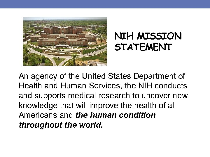 NIH MISSION STATEMENT An agency of the United States Department of Health and Human