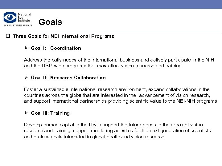 Goals q Three Goals for NEI International Programs Ø Goal I: Coordination Address the