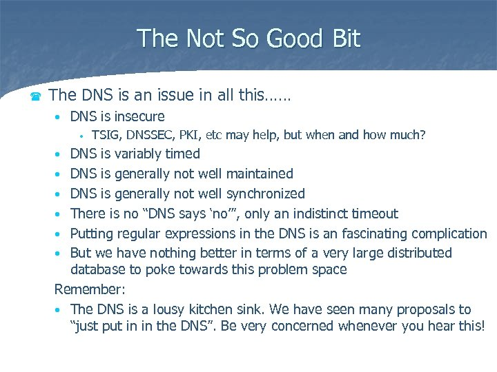 The Not So Good Bit ( The DNS is an issue in all this……