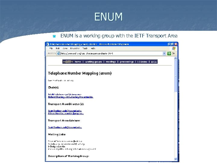 ENUM ( ENUM is a working group with the IETF Transport Area