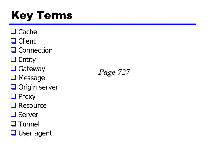 Key Terms q Cache q Client q Connection q Entity q Gateway q Message