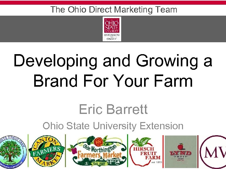 The Ohio Direct Marketing Team Developing and Growing a Brand For Your Farm Eric