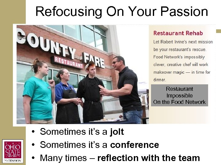 Refocusing On Your Passion Restaurant Impossible On the Food Network • Sometimes it's a