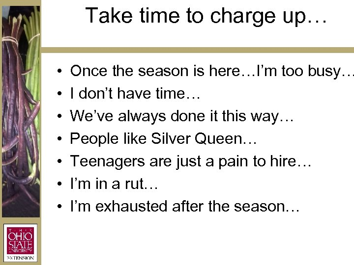 Take time to charge up… • • Once the season is here…I'm too busy…
