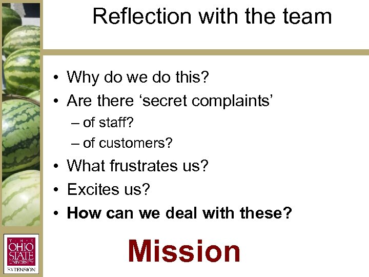 Reflection with the team • Why do we do this? • Are there 'secret