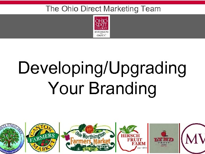 The Ohio Direct Marketing Team Developing/Upgrading Your Branding