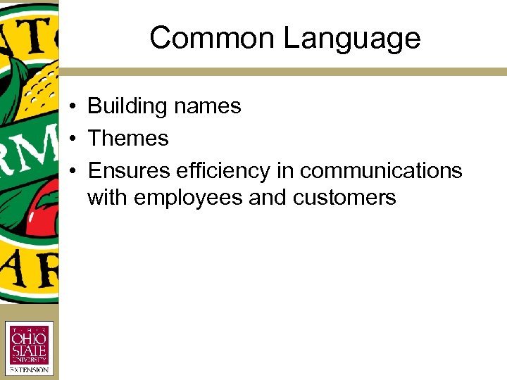 Common Language • Building names • Themes • Ensures efficiency in communications with employees
