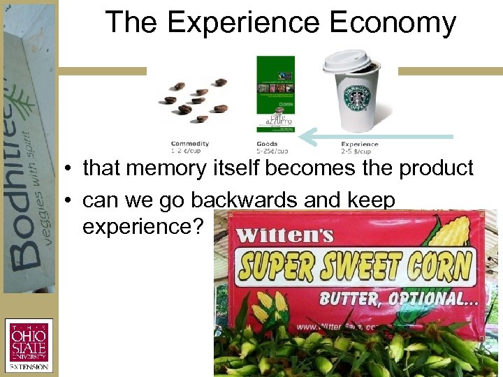 The Experience Economy • that memory itself becomes the product • can we go