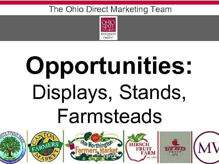 The Ohio Direct Marketing Team Opportunities: Displays, Stands, Farmsteads