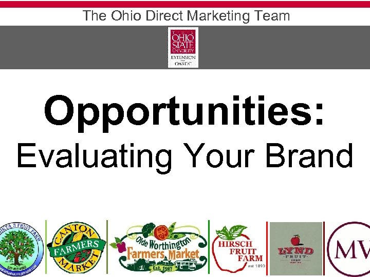 The Ohio Direct Marketing Team Opportunities: Evaluating Your Brand