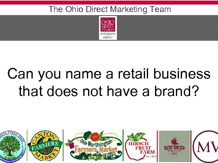 The Ohio Direct Marketing Team Can you name a retail business that does not