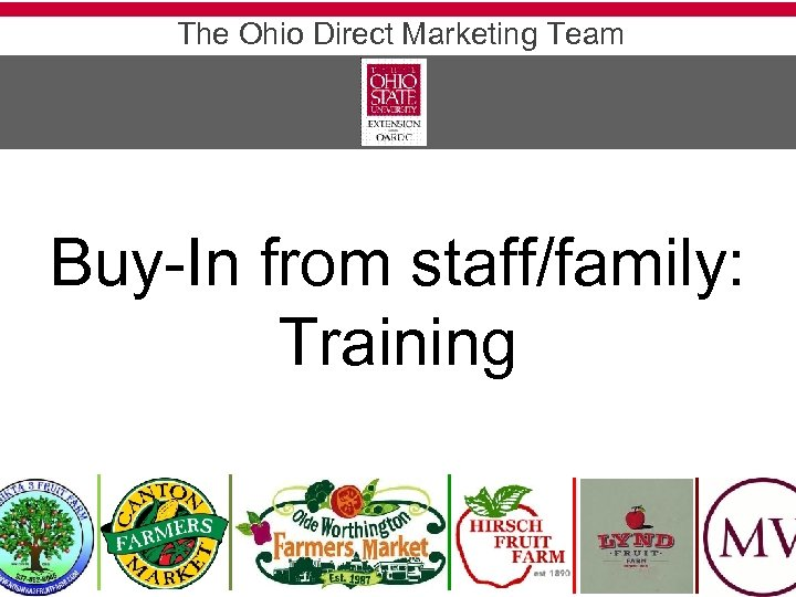 The Ohio Direct Marketing Team Buy-In from staff/family: Training