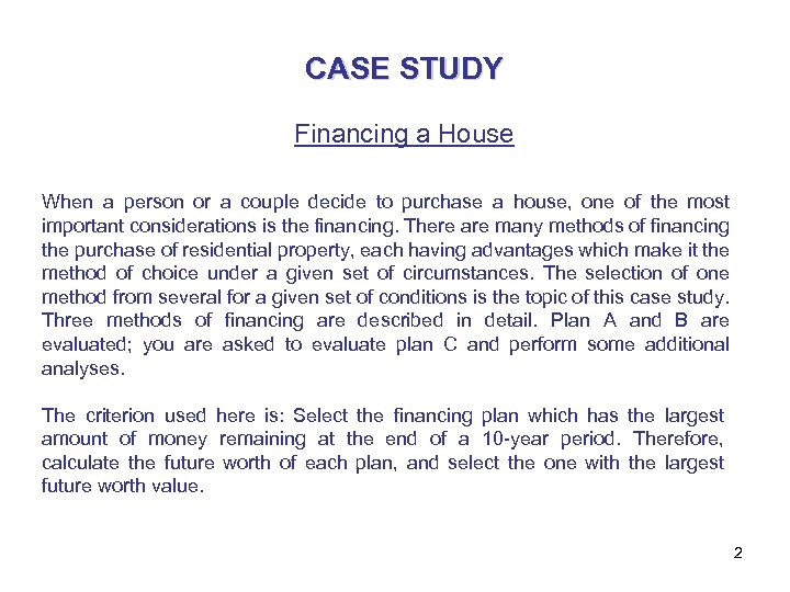 CASE STUDY Financing a House When a person or a couple decide to purchase
