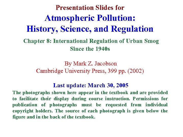 Presentation Slides for Atmospheric Pollution: History, Science, and Regulation Chapter 8: International Regulation of