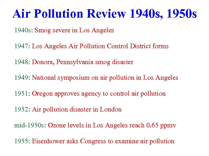 Air Pollution Review 1940 s, 1950 s 1940 s: Smog severe in Los Angeles