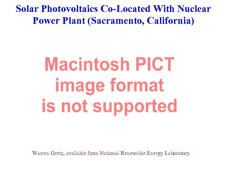 Solar Photovoltaics Co-Located With Nuclear Power Plant (Sacramento, California) Warren Gretz, available from National