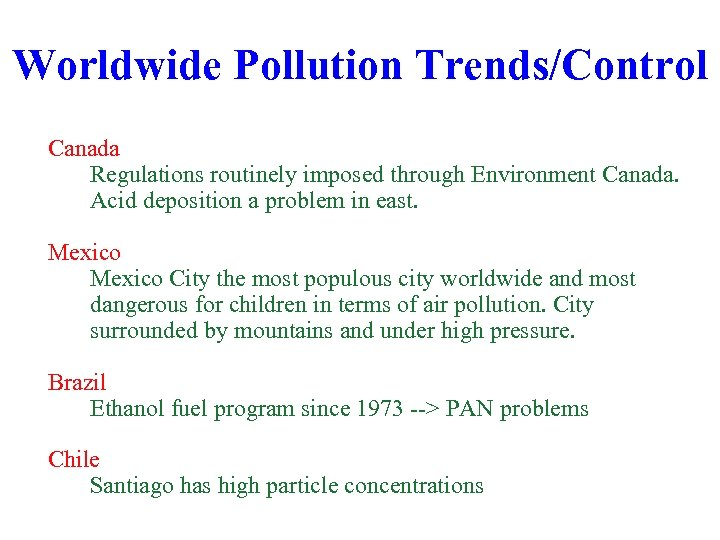 Worldwide Pollution Trends/Control Canada Regulations routinely imposed through Environment Canada. Acid deposition a problem