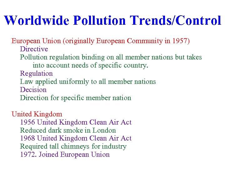 Worldwide Pollution Trends/Control European Union (originally European Community in 1957) Directive Pollution regulation binding