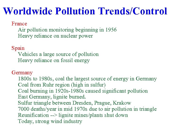 Worldwide Pollution Trends/Control France Air pollution monitoring beginning in 1956 Heavy reliance on nuclear