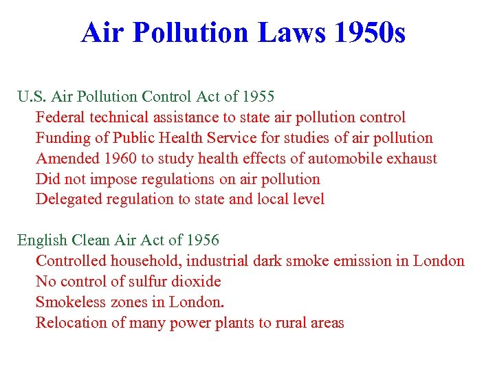 Air Pollution Laws 1950 s U. S. Air Pollution Control Act of 1955 Federal