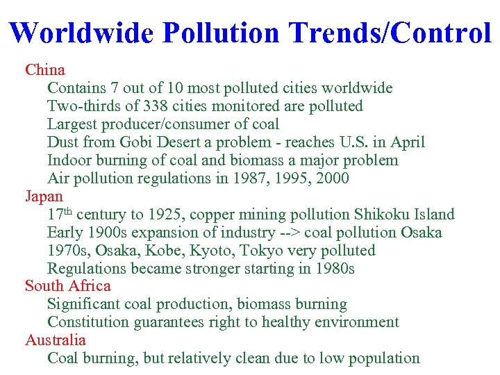 Worldwide Pollution Trends/Control China Contains 7 out of 10 most polluted cities worldwide Two-thirds