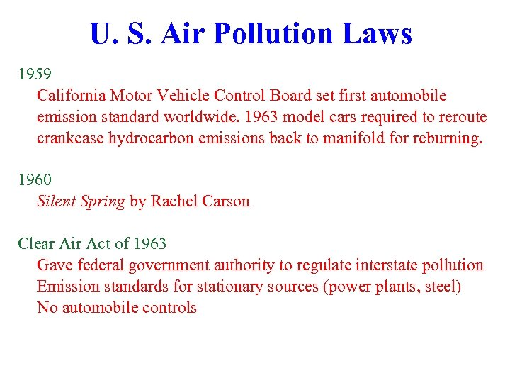 U. S. Air Pollution Laws 1959 California Motor Vehicle Control Board set first automobile