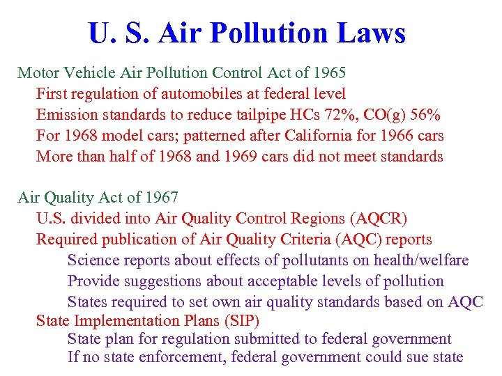 U. S. Air Pollution Laws Motor Vehicle Air Pollution Control Act of 1965 First