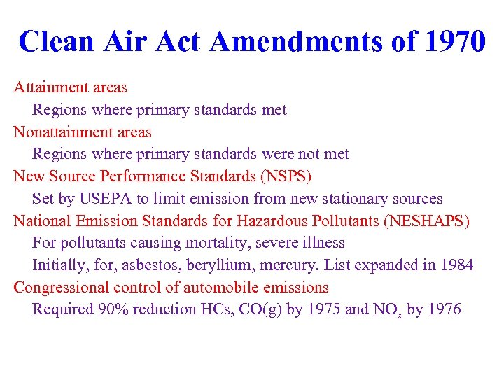 Clean Air Act Amendments of 1970 Attainment areas Regions where primary standards met Nonattainment