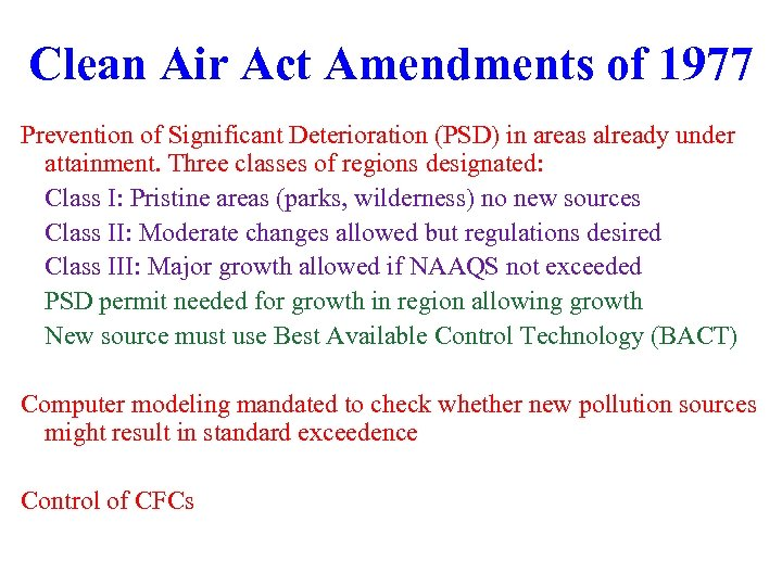 Clean Air Act Amendments of 1977 Prevention of Significant Deterioration (PSD) in areas already
