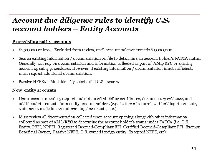 Account due diligence rules to identify U. S. account holders – Entity Accounts Pre-existing