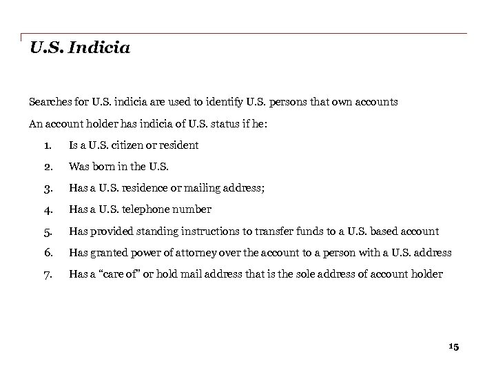 U. S. Indicia Searches for U. S. indicia are used to identify U. S.