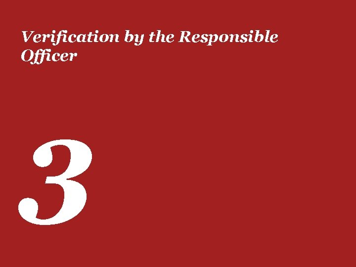 Verification by the Responsible Officer 3