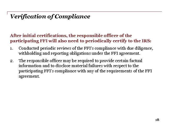 Verification of Compliance After initial certifications, the responsible officer of the participating FFI will