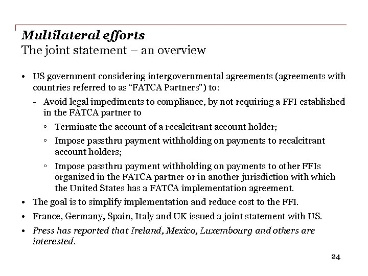 Multilateral efforts The joint statement – an overview • US government considering intergovernmental agreements