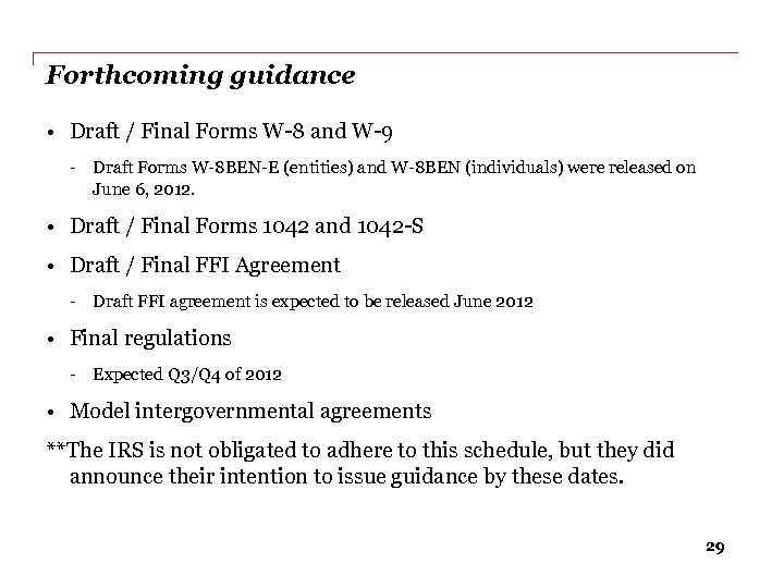 Forthcoming guidance • Draft / Final Forms W-8 and W-9 - Draft Forms W-8