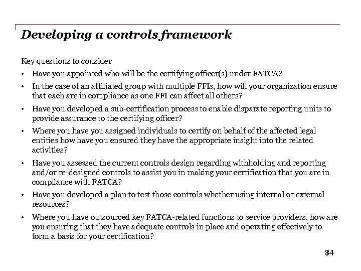 Developing a controls framework Key questions to consider • Have you appointed who will