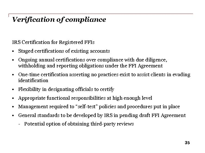 Verification of compliance IRS Certification for Registered FFIs • Staged certifications of existing accounts