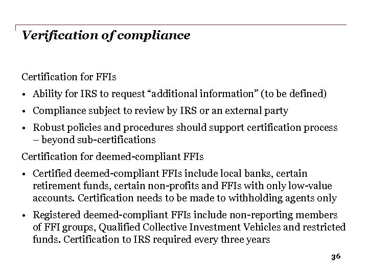 """Verification of compliance Certification for FFIs • Ability for IRS to request """"additional information"""""""