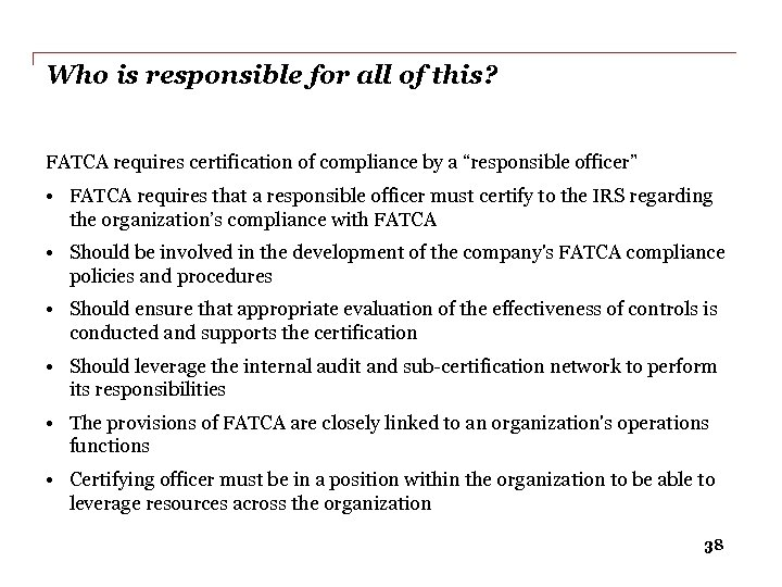 Who is responsible for all of this? FATCA requires certification of compliance by a